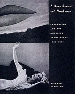 A Boatload Of Madmen: Surrealism And The American Avant Garde 1920 1950 Dickran Tashjian