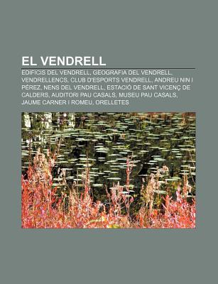 El Vendrell: Edificis del Vendrell, Geografia del Vendrell, Vendrellencs, Club DEsports Vendrell, Andreu Nin I P Rez, Nens del Ven  by  Source Wikipedia