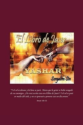 El Libro de Jaser: Yashar  by  Sorgalim Sin