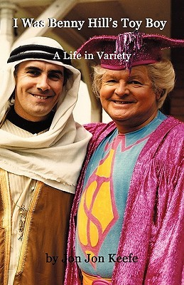 I Was Benny Hills Toy Boy -A Life in Variety  by  Brian W. Kearney