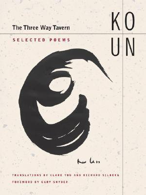 The Three Way Tavern: Selected Poems  by  Ko Un