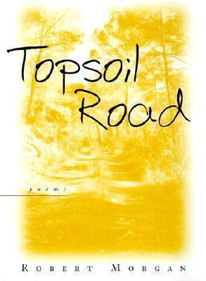 Topsoil Road Robert Morgan