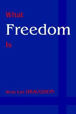 What Freedom Is Wells Earl Draughon