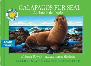 Galapagos Fur Seal  by  Victoria Sherrow
