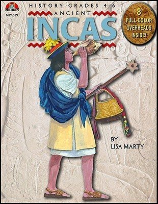 Ancient Incas  by  Lisa Marty