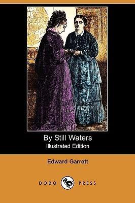 By Still Waters (Illustrated Edition) Edward Garrett