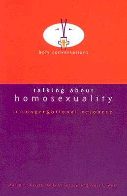 Talking about Homosexuality Karen P. Oliveto