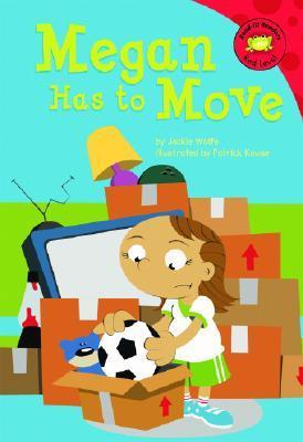 Megan Has to Move (Read-It! Readers) Jacqueline A. Wolfe
