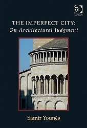 The Imperfect City: On Architectural Judgment Samir Younaes