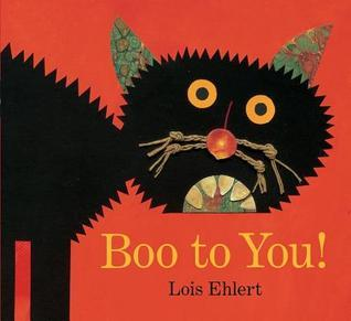 Boo to You! Lois Ehlert
