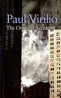 The Original Accident Paul Virilio