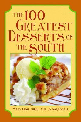 The 100 Greatest Desserts of the South  by  Mary Leigh Furrh