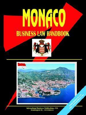 Monaco Business Law Handbook  by  USA International Business Publications
