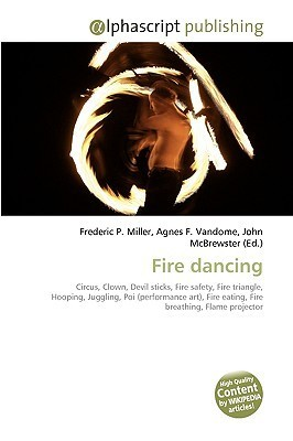 Fire Dancing  by  Frederic P.  Miller