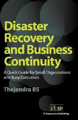 Disaster Recovery And Business Continuity B.S. Thejendra