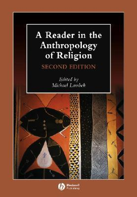 A Reader in the Anthropology of Religion Michael Lambek