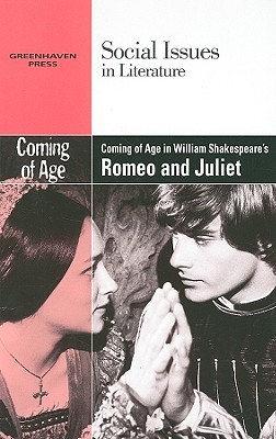 Coming of Age in William Shakespeares Romeo and Juliet  by  Vernon Elso Johnson