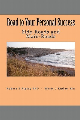 Road to Your Personal Success: Side-Roads and Main-Roads  by  Robert E. Ripley