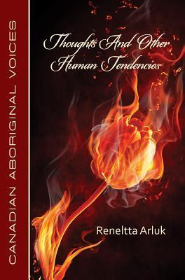 Thoughts and Other Human Tendencies Reneltta Arluk