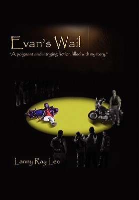 Evans Wail  by  Lanny Ray Lee