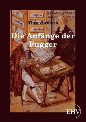 Die Anfange Der Fugger Max Jansen