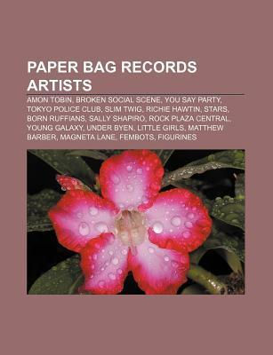 Paper Bag Records Artists: Amon Tobin, Broken Social Scene, You Say Party, Tokyo Police Club, Slim Twig, Richie Hawtin, Stars, Born Ruffians Source Wikipedia