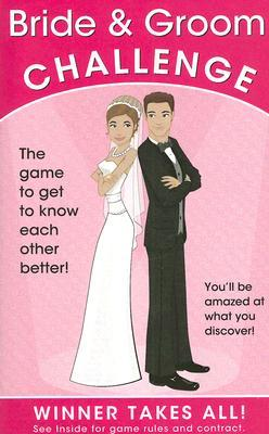 Bride & Groom Challenge: The Game of Who Knows Who Better  by  Alex A. Lluch