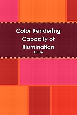 Color Rendering Capacity of Illumination  by  Xu He