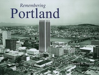 Remembering Portland  by  Don Nelson