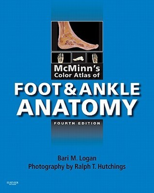 McMinns Color Atlas of Foot and Ankle Anatomy Bari M. Logan