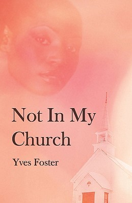 Not in My Church Yves Foster