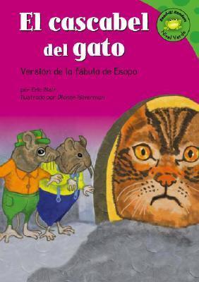 El Cascabel del Gato: Versin de La Fbula de Esopo  by  Eric Blair