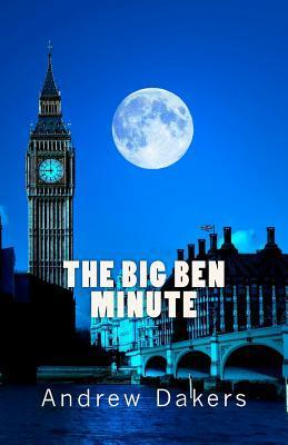 The Big Ben Minute: The History and Significance of the Big Ben Silent Minute Observance Brad Fenichel