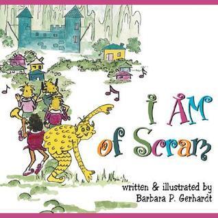 I Am of Scram  by  Barbara P. Gerhardt