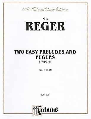Two Easy Preludes and Fugues, Opus 56  by  Max Reger