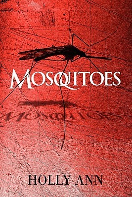Mosquitoes  by  Holly Ann