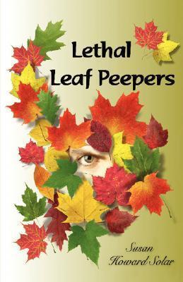 Lethal Leaf Peepers Susan Solar