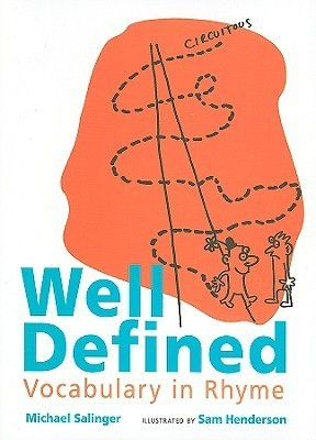 Well Defined: Vocabulary in Rhyme  by  Michael Salinger