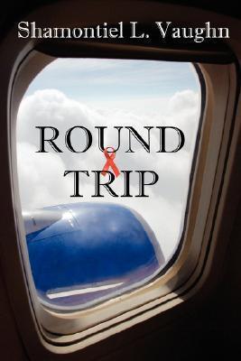 Round Trip Shamontiel L. Vaughn
