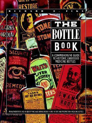 The Bottle Book Richard, E. Fike