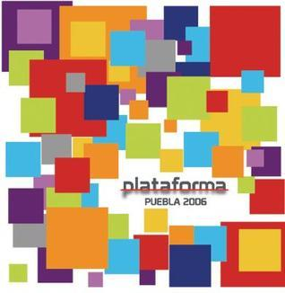 Plataforma: Puebla 2006  by  Virginia Kastel