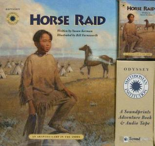 Horse Raid with Cassette: An Arapaho Camp in the 1800s [With *]  by  Susan Korman