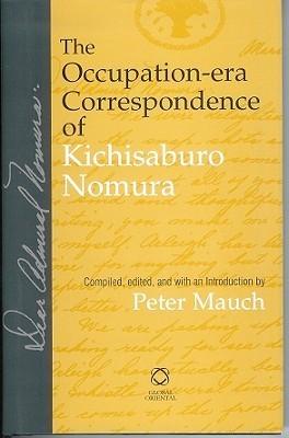 The Occupation-Era Correspondence of Kichisaburo Nomura Peter Mauch