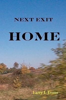 Next Exit, Home Larry L. Evans