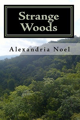Strange Woods: The Keepers, Book One Alexandria Noel