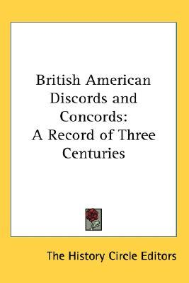 British American Discords and Concords: A Record of Three Centuries History Circle Editors
