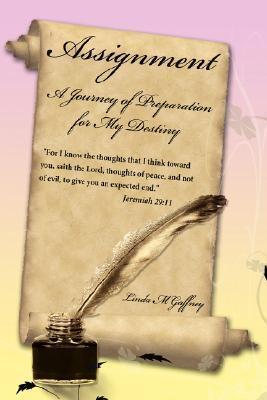 Assignment: A Journey of Preparation for My Destiny Linda Gaffney