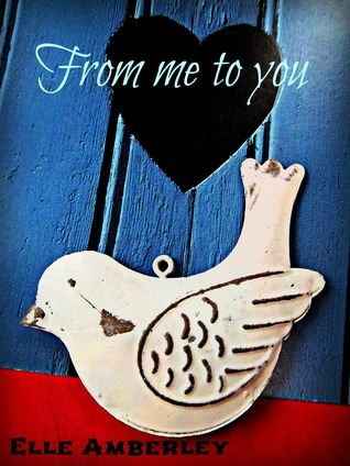 From me to you  by  Elle Amberley