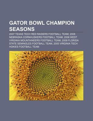 Gator Bowl Champion Seasons: 2007 Texas Tech Red Raiders Football Team, 2008 Nebraska Cornhuskers Football Team  by  Source Wikipedia