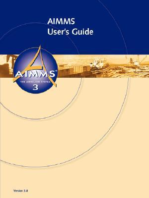 AIMMS 3.9 - Language Reference  by  Marcel Roelofs